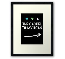 The Castiel to my Dean Winchester Framed Print