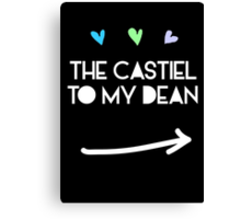 The Castiel to my Dean Winchester Canvas Print