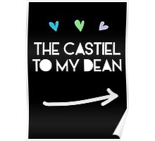 The Castiel to my Dean Winchester Poster
