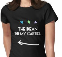 The Dean to my Castiel Womens Fitted T-Shirt