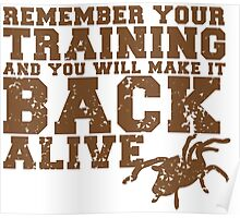 Remember your training and you will make it back alive Poster
