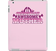 Officially AWESOME Mother! with cute shoes and bows iPad Case/Skin
