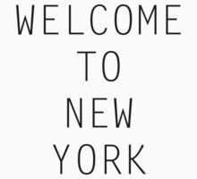 Welcome To New York by ARTP0P