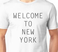 Welcome To New York Unisex T-Shirt