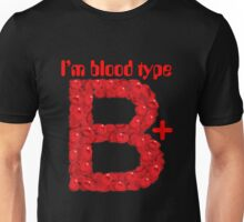I'm blood type B positive Unisex T-Shirt