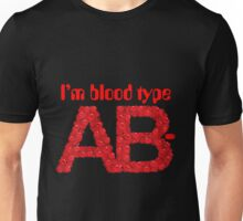 I'm blood type AB negative Unisex T-Shirt