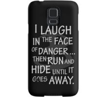 I laugh in the face of danger Samsung Galaxy Case/Skin