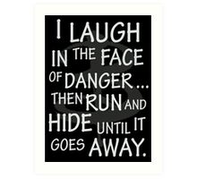 I laugh in the face of danger Art Print