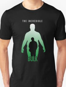 The Incredible Bulk Unisex T-Shirt