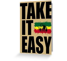 TAKE IT EASY Greeting Card