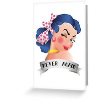 Never Again Pin-up Greeting Card