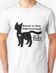 Stand to Ban Declawing - The Paw Project Unisex T-Shirt