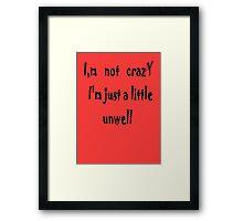 Not! Crazy #2  Framed Print