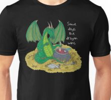 Some Days the Dragon Wins Unisex T-Shirt