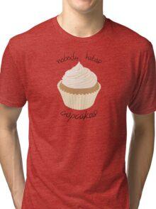 Nobody Hates Cupcakes [CREAM] Tri-blend T-Shirt