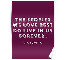 The Stories We Love Best Do Live In Us Forever Poster