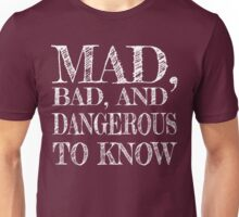 """Mad, Bad, and Dangerous to Know"" Unisex T-Shirt"