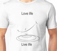 Love life Live life Unisex T-Shirt