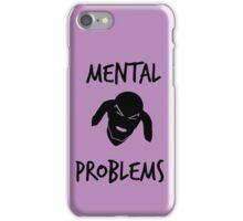 Mental Problems iPhone Case/Skin