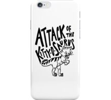 The Attack of Kitty-O-Saurus! iPhone Case/Skin