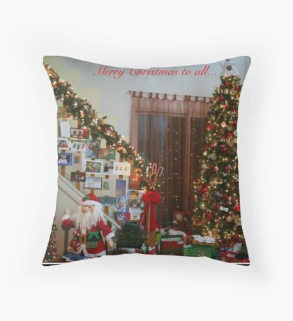 Merry Christmas to All... Throw Pillow