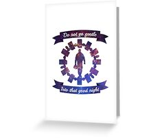 Do Not Go Gentle Greeting Card