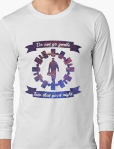 Do Not Go Gentle Long Sleeve T-Shirt
