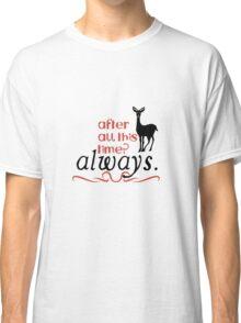 Harry Potter Severus Snape Movie Quote Classic T-Shirt