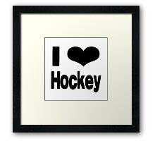 i love hockey Framed Print