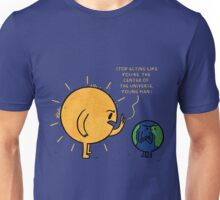 Not The Center Of The Universe Unisex T-Shirt