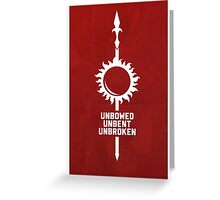 Unbowed - Unbent - Unbroken Greeting Card