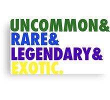 Uncommon & Rare & Legendary & Exotic. Canvas Print