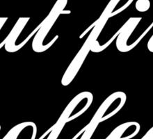 But first coffee, text Sticker
