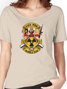 Kick ass! Chew bubble gum! Women's Relaxed Fit T-Shirt