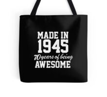 Awesome 'Made in 1945, 70 Years of Being Awesome' T-Shirt And Accessories Tote Bag