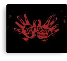 Ferguson: Hands Up, Don't Shoot Canvas Print