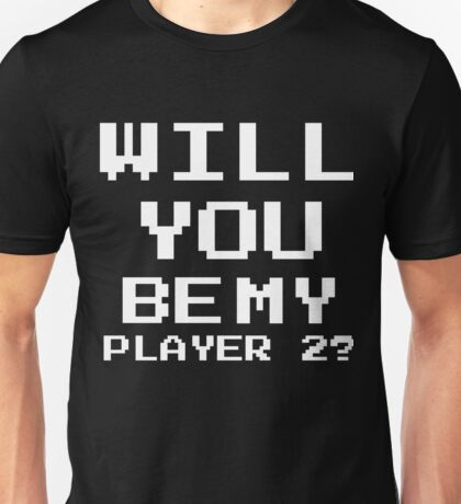 Will you... Unisex T-Shirt