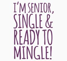 Hilarious 'I'm Senior, Single & Ready to Mingle' Senior's Pink Type T-Shirt and Accessories by Albany Retro
