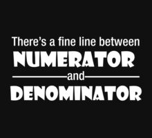 There's a fine line between Numerator and Denominator by ScottW93
