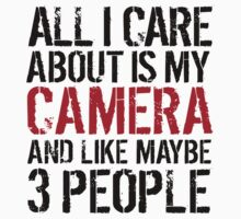 Funny 'All I care about is my camera and like maybe 3 people' T-shirt by Albany Retro
