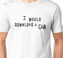 I Would Download A Car Unisex T-Shirt