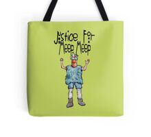 Justice for Meep Meep Tote Bag