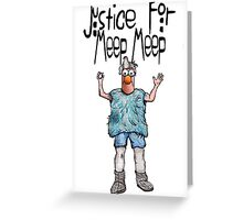 Justice for Meep Meep Greeting Card