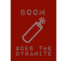 BOOM Goes the Dynamite  Photographic Print