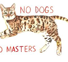 No Dogs No Masters by MeowLynn