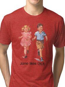 Jane Likes Dick Tri-blend T-Shirt