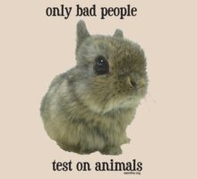 Only Bad People Test on Animals by Samitha Hess