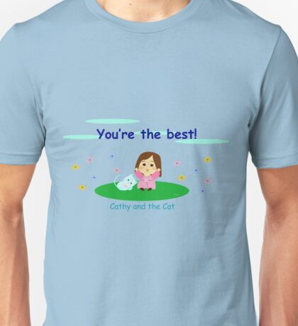 Cathy and the Cat - You are the Best Unisex T-Shirt