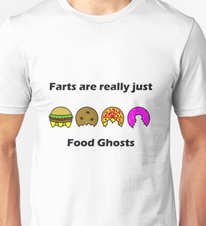 Farts Are Really Just Food Ghosts Unisex T-Shirt