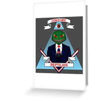 Consume Reptilian Greeting Card